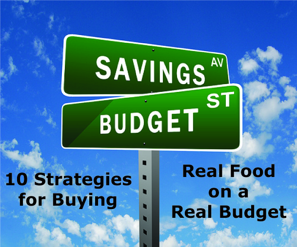 10 Strategies for Buying Real Food on a Real Budget