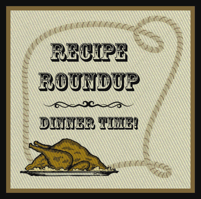 Recipe Roundup – Dinner Time!